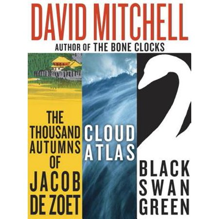David Mitchell: Three bestselling novels, Cloud Atlas, Black Swan Green, and The Thousand Autumns of Jacob de Zoet -