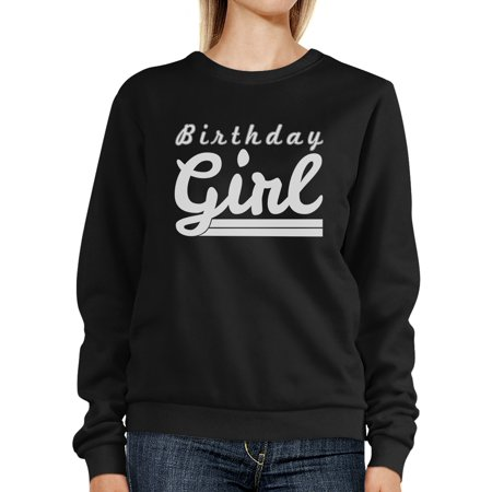 Birthday Girl Black Pullover Sweatshirt Funny Gift For Her