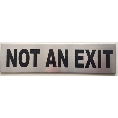 NOT AN EXIT SIGN (BRUSH ALUMINIUM 2 X 7.75,TWO SIDED TAPE ) Universal Exit Sign