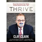 THRIVE: How to Take Control of Your Destiny and Move Beyond Surviving... Now! - eBook