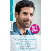 Un inoubliable chirurgien - Le fils qui a chang sa vie - Un avenir pour deux - eBook