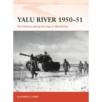 Yalu River 195051 : The Chinese spring the trap on MacArthur