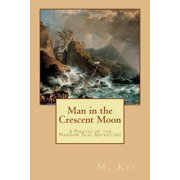 Man in the Crescent Moon : A Pirates of the Narrow Seas Adventure
