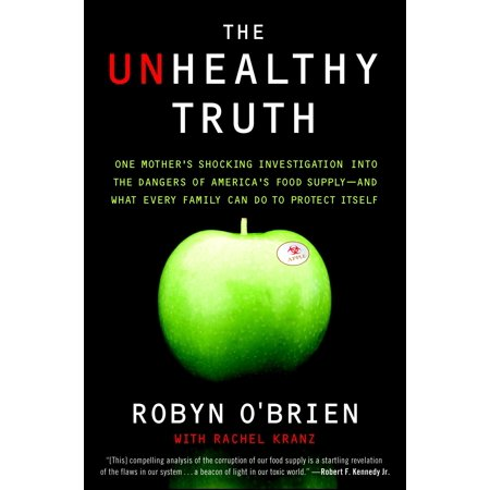 The Unhealthy Truth : One Mother's Shocking Investigation into the Dangers of America's Food Supply-- and What Every Family Can Do to Protect (Danger Signs Of An Unhealthy Dating Relationship)