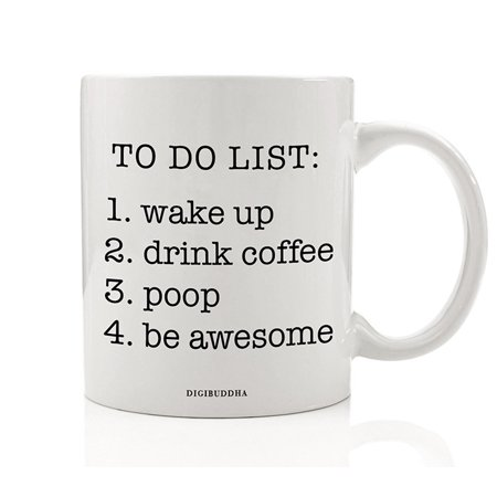 TO DO LIST Coffee Mug Funny Gift Idea Start The Morning with a Cuppa Joe and a Good Poop Then Be Awesome All Day Christmas Holiday Birthday Retirement Present 11oz Ceramic Tea Cup Digibuddha DM0565 - Beach Day Ideas