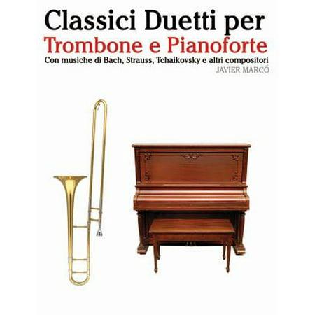 Classici Duetti Per Trombone E Pianoforte : Facile Trombone! Con Musiche Di Bach, Strauss, Tchaikovsky E Altri Compositori](Musiche Per Halloween)