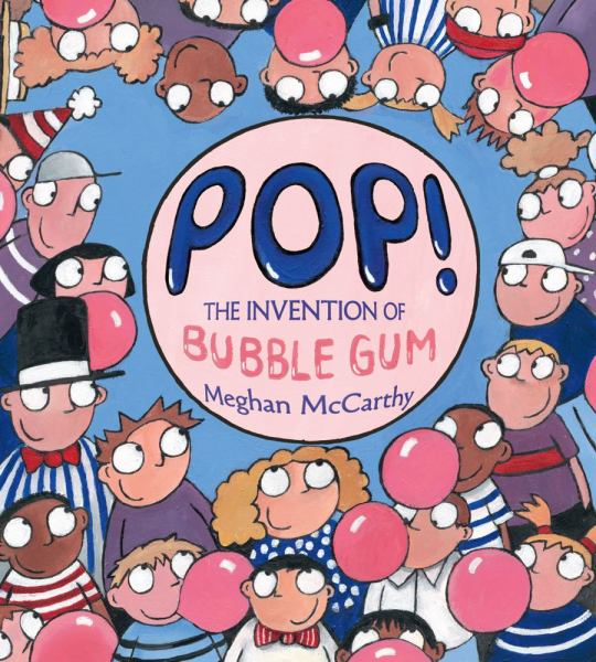 Pop! The Invention of Bubble Gum By Meghan McCarthy - image 1 de 1