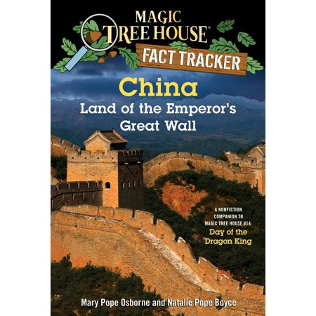China: Land of the Emperor's Great Wall : A Nonfiction Companion to Magic Tree House #14: Day of the Dragon
