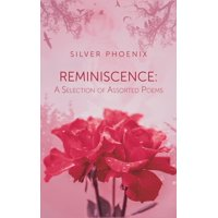 Reminiscence : A Selection of Assorted Poems (Paperback)