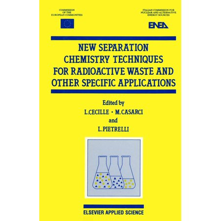 New Separation Chemistry Techniques for Radioactive Waste and Other Specific Applications -