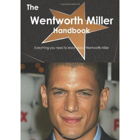 The Wentworth Miller Handbook   Everything You Need To Know About Wentworth Miller
