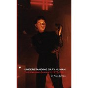Understanding Gary Numan : The Machine Quartet (1978-1981)