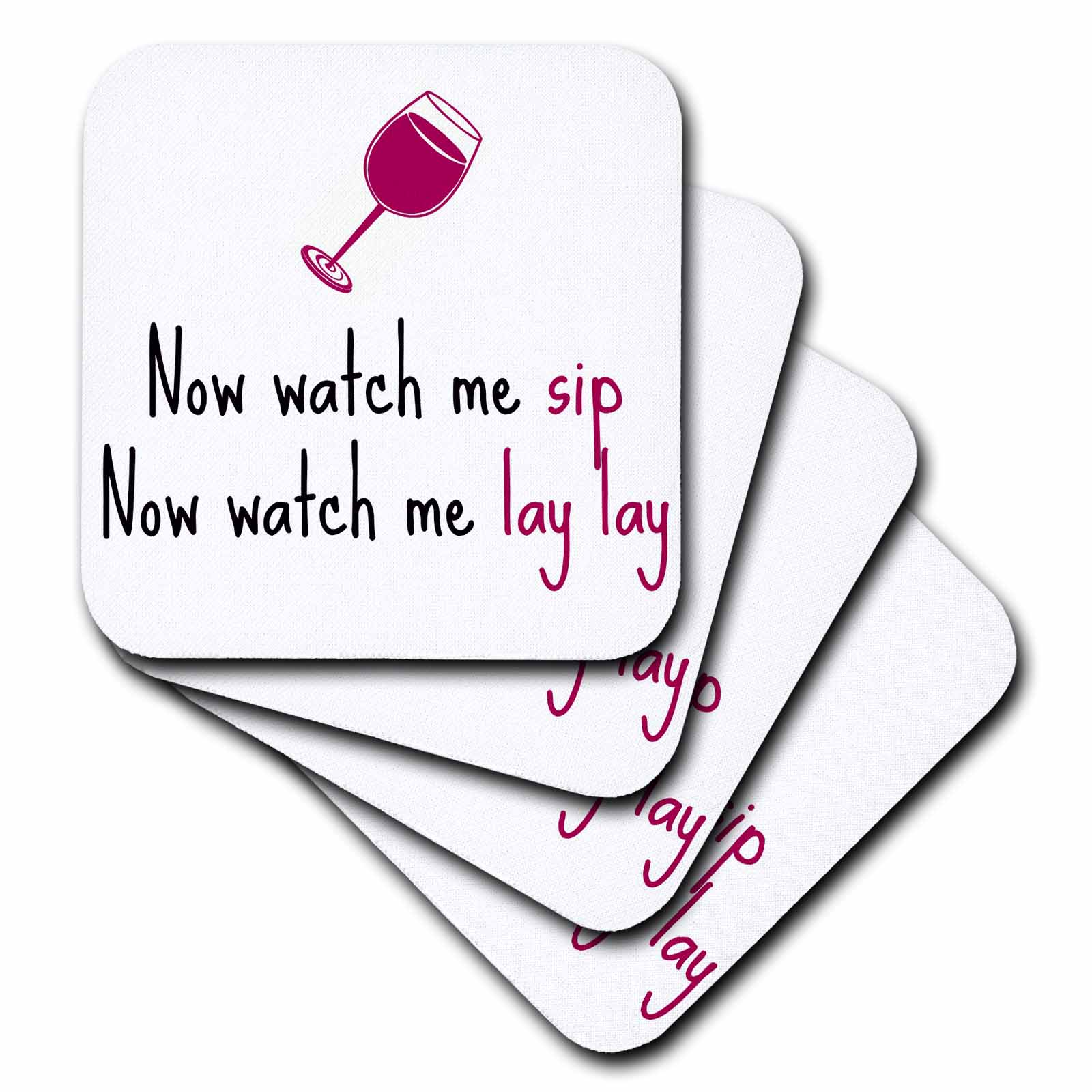 3dRose Now watch me sip, watch me lay lay, picture of wine glass, Soft Coasters, set of 4