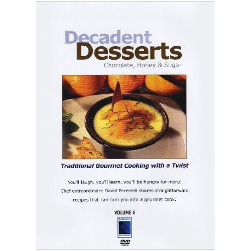Gourmet Cooking: Decadent Deserts Chocolate Honey and Sugar by