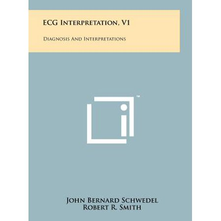 ECG Interpretation, V1 : Diagnosis and Interpretations