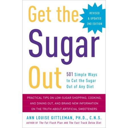 Get The Sugar Out  501 Simple Ways To Cut The Sugar Out Of Any Diet