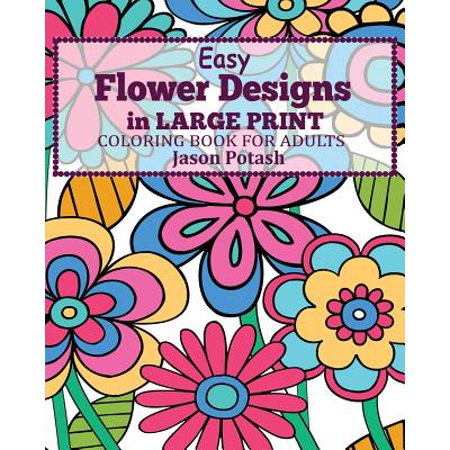 Easy Flower Designs in Large Print Coloring Book for (Print Design Magazine)