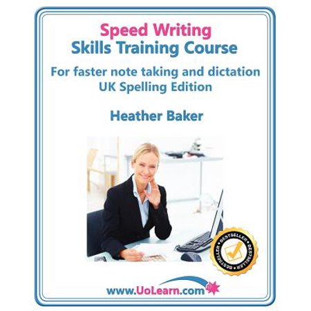 - Speed Writing Skills Training Course : Speedwriting for Faster Note Taking, Writing and Dictation, an Alternative to Shorthand to Help You Take Notes.