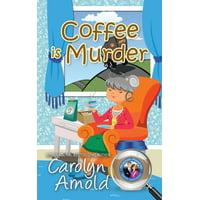 McKinley Mysteries: Short & Sweet Cozies: Coffee is Murder (Paperback)