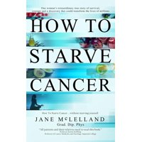 How to Starve Cancer (Hardcover)