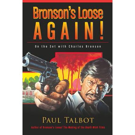 Bronsons Loose Again! on the Set with Charles Bronson by