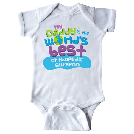 My Daddy is the World's Best Orthopedic Surgeon Infant (Best Canine Orthopedic Surgeons)