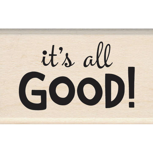 Inkadinkado Mounted Rubber Stamp 2 Inch X 1.25 Inch-Its All Good