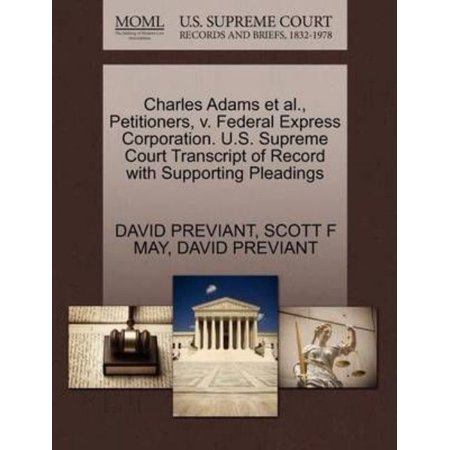 Charles Adams Et Al   Petitioners  V  Federal Express Corporation  U S  Supreme Court Transcript Of Record With Supporting Pleadings
