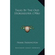 Talks by the Old Storekeeper (1906)