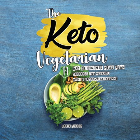 The Keto Vegetarian : 14-Day Ketogenic Meal Plan Suitable for Vegans, Ovo- & Lacto-Vegetarians, 2nd