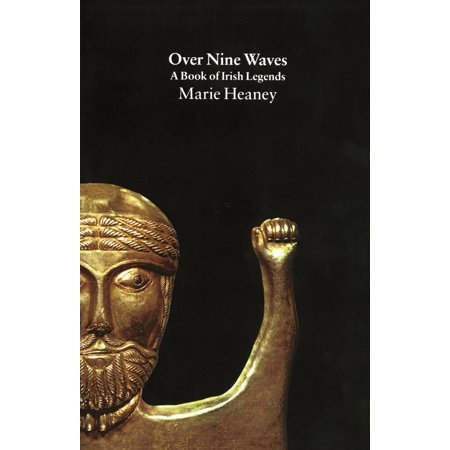 Over Nine Waves : A Book of Irish Legends (Irish Legends)