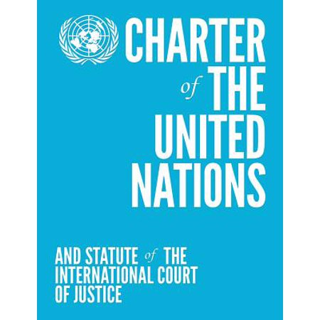 Charter of the United Nations and Statute of the International Court of Justice (Colour Edition - (International Labor Organization Of The United Nations)