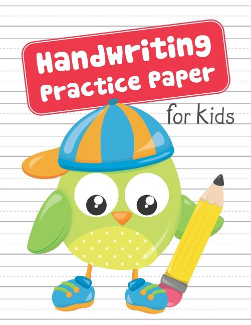 Alphabet Lined Handwriting Practice Paper for Kids: Workbook for Writing Letters /& Numbers Owls