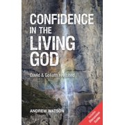 Confidence in the Living God: David and Goliath Revisited (Paperback)