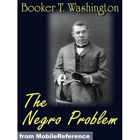 The Negro Problem. Illustrated.: Booker T. Washington, W.E. Burghardt DuBois, Charles W. Chesnutt, Wilford H. Smith, H.T. Kealing, Paul Laurence Dunbar, T. Thomas Fortune (Mobi Classics) - (In The Morning By Paul Laurence Dunbar)