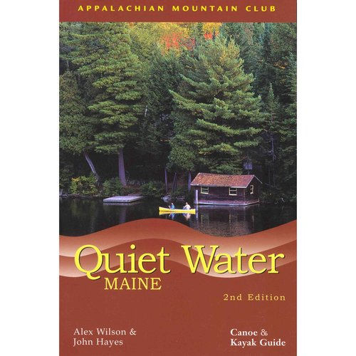 Quiet Water Maine: Canoe And Kayak Guide