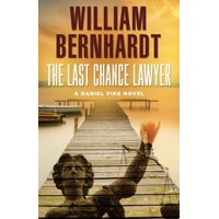 Daniel Pike Legal Thriller: The Last Chance Lawyer (Paperback)