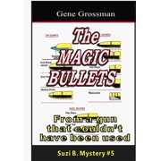The Magic Bullets: Suzi B. Mystery #5 - eBook