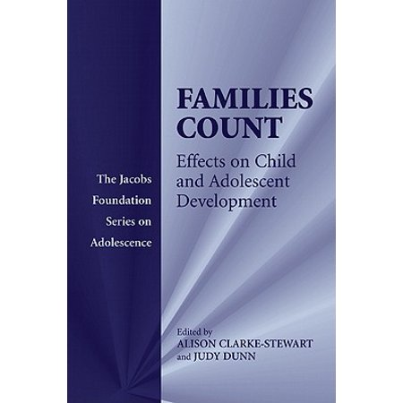 Families Count : Effects on Child and Adolescent (Effects Of Dysfunctional Families On Child Development)