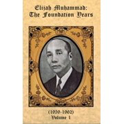 The Foundation Years of Elijah Muhammad Vol. 1 - eBook