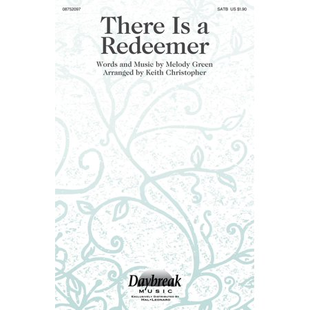Redeemer Light - Daybreak Music There Is a Redeemer SATB by Keith Green arranged by Keith Christopher