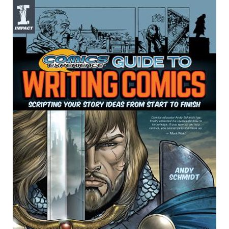 Comics Experience Guide to Writing Comics : Scripting Your Story Ideas from Start to Finish - Ideas For Comic Con