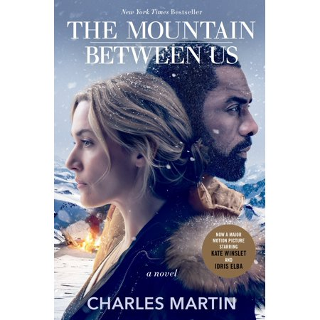 The Mountain Between Us (Movie Tie-In) : A Novel (List Of Tallest Mountains In The Us)