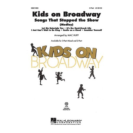 Hal Leonard Kids on Broadway: Songs That Stopped the Show (Choral Medley) ShowTrax CD Arranged by Mac