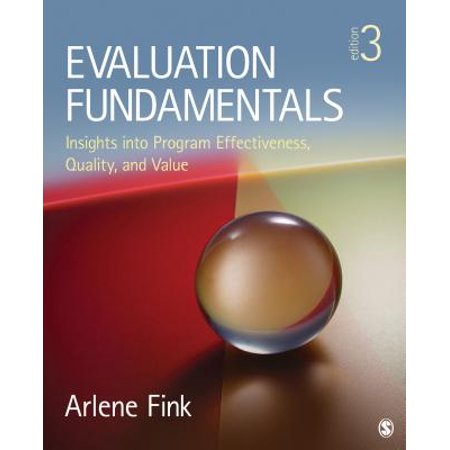 Evaluation Fundamentals : Insights Into Program Effectiveness, Quality, and