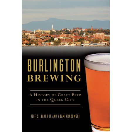 American Palate: Burlington Brewing: A History of Craft Beer in the Queen City (Paperback) - Burlington City