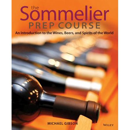 The Sommelier Prep Course : An Introduction to the Wines, Beers, and Spirits of the World A comprehensive, must-have guide to beverage service including wine, beer, and spirits  The Sommelier Prep Course is the ultimate resource for any aspiring sommelier, bartender, or serious wine lover. It includes sections on viniculture and viticulture, Old World and New World wines, beer and other fermented beverages, and all varieties of spirits. Review questions, key terms, a pronunciation guide, maps, and even sample wine labels provide invaluable test prep information for acing the major sommelier certification exams.  For each type of beverage, author Michael Gibson covers the essential history, manufacturing information, varieties available, and tasting and pairing information. He also includes sections on service, storage, and wine list preparation for a full understanding of every aspect of beverage service. - An ideal test prep resource for anyone studying for certification by The Court of Master Sommeliers, The Society of Wine Educators, or The International Sommelier Guild - An excellent introduction to wine and beverages for bartenders, beverage enthusiasts, and students - Based on education materials developed by the author for his culinary and hospitality students at the Le Cordon Bleu College of Culinary Arts in Scottsdale  With concise, accessible information from an expert sommelier, this is the most complete guide available to all the wines, beers, and spirits of the world.