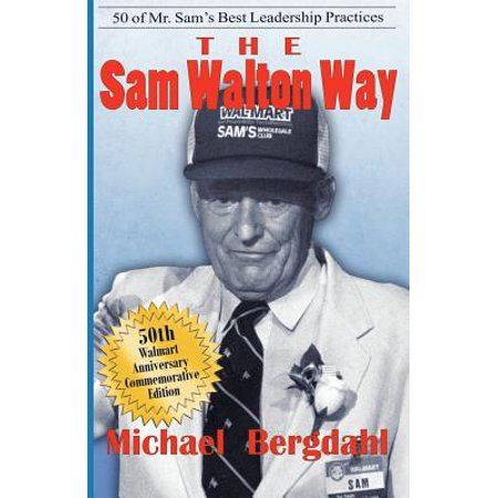 The Sam Walton Way : 50 of Mr. Sam's Best Leadership