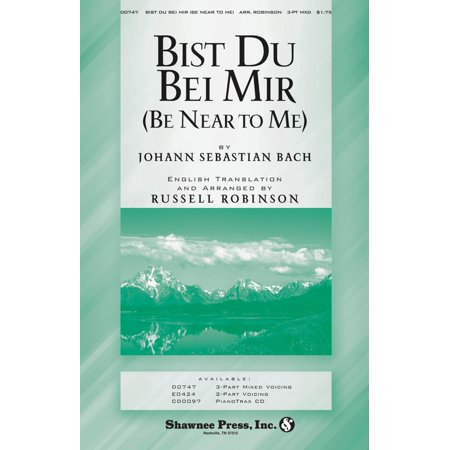 Shawnee Press Bist Du Bei Mir (Be Near to Me) 3-Part Mixed arranged by Russell Robinson - Find Parties Near Me