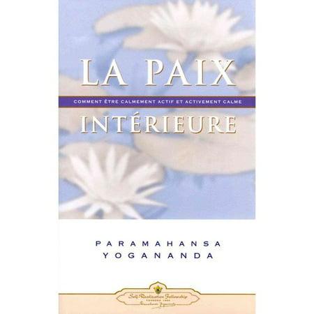 La paix interieure comment etre calmement actif et for La paix interieur